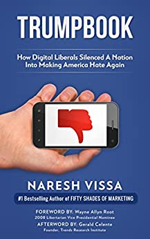 TRUMPBOOK: How Digital Liberals Silenced A Nation Into Making America Hate Again by [Vissa, Naresh]