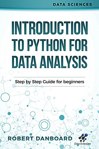 Introduction to Python for Data Analysis: Step by Step Guide for Beginners