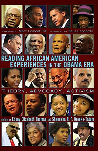 Reading African American Experiences in the Obama Era: Theory, Advocacy, Activism- With a foreword by Marc Lamont Hill a