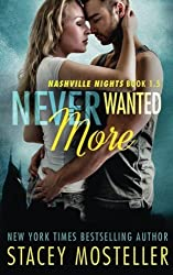 Never Wanted More (Nashville Nights) by Stacey Mosteller (2015-03-03)