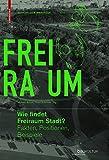 img - for Wie findet Freiraum Stadt? (German Edition) book / textbook / text book