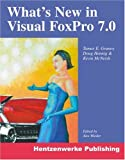What's New in Visual FoxPro 7.0, Tamar E. Granor and Doug Hennig, 1930919069