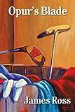 Opur's Blade, James Ross, 1479786845