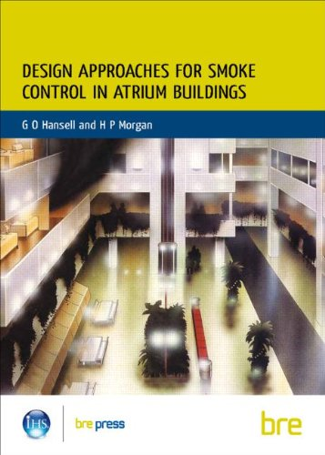 Design Approaches for Smoke Control in Atrium Buildings: (BR 258) (Building Research Establishment Report)