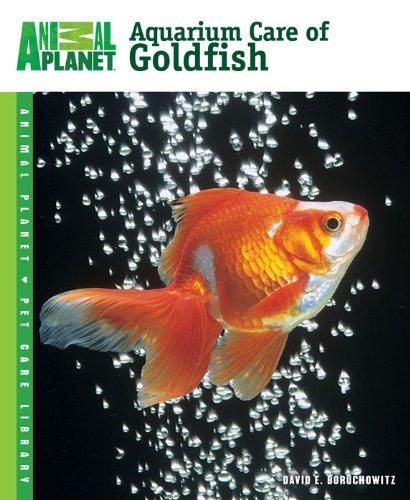 Aquarium Care of Goldfish (Animal Planet® Pet Care Library) ()