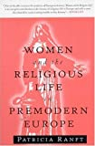 img - for Women and the Religious Life in Premodern Europe by Patricia Ranft (1997-12-15) book / textbook / text book