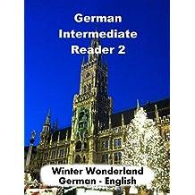 German Intermediate Reader 2: Winter Wonderland (German Reader) (German Edition)