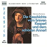 Die Geschichte vom braven Kasperl und dem schönen Annerl | Clemens Brentano