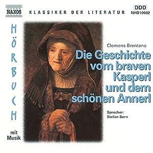 Die Geschichte vom braven Kasperl und dem schönen Annerl Hörbuch