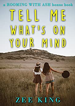 Tell Me What's on Your Mind: A Rooming with Ash Bonus Chapter by [King, Zee]