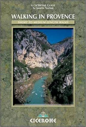 Walking in Provence: 42 walks throughout the region (Cicerone Guides) by Janette Norton (2010-01-01)