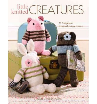 [ Little Knitted Creatures[ LITTLE KNITTED CREATURES ] By Gaines, Amy ( Author )Aug-01-2010 Paperback PDF
