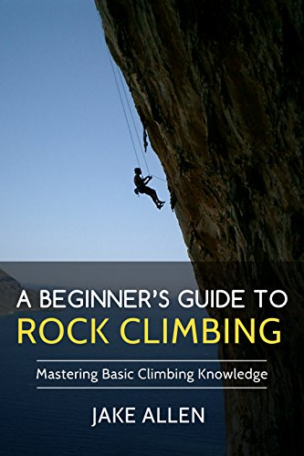 Beginners Guide Rock Climbing Mastering ebook product image