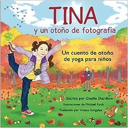 Tina y un otono de fotografia: Un cuento de oto?o de yoga ...