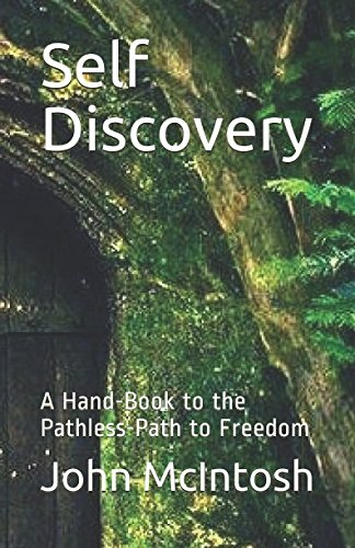 Self Discovery: A Hand-Book to the Pathless-Path to Freedom