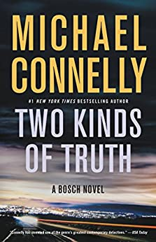 Two Kinds of Truth (A Harry Bosch Novel) by [Connelly, Michael]