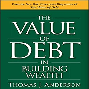 The Value of Debt in Building Wealth Audiobook