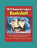 img - for 2015 Osama bin Laden's Bookshelf: Complete Declassified Documents and Letters by the Terrorist Leader on Wide Range of Topics, plus Letters from Abbottabad (Usama bin Ladin and al Qaeda) book / textbook / text book