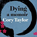 Dying: A Memoir | Cory Taylor