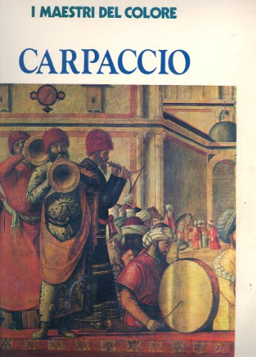 Carpaccio (I Maestri Del Colore, 5)