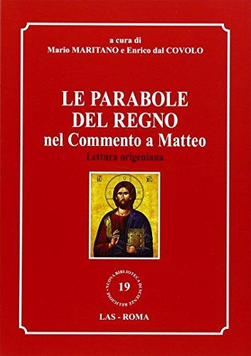 Le parabole del regno nel commento a Matteo. Lettura origeniana Enrico Dal Covolo