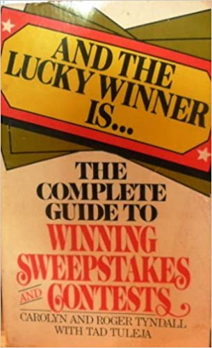 And the lucky winner is--: A complete guide to winning