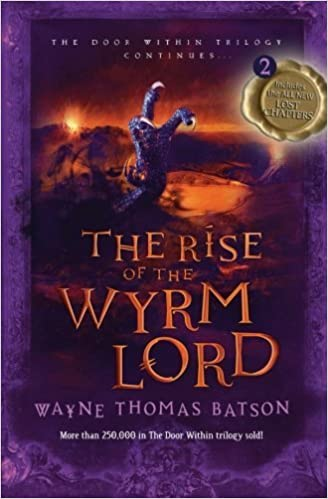 The Rise of the Wyrm Lord (Door Within Trilogy) by Wayne Thomas Batson (2006-05-04)