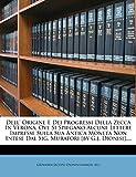 Dell' Origine E Dei Progressi Della Zecca In Verona, Ove Si Spiegano Alcune Lettere Impresse Sulla Sua Antica Moneta Non Intese Dal Sig. Muratori [by G.j. Dionisi].... (Italian Edition)