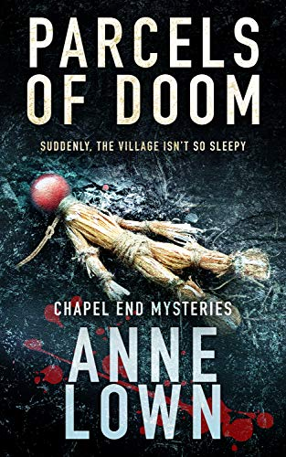 Parcels of Doom (Chapel End Mysteries Book 1) by [Lown, Anne]