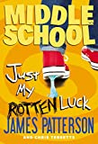 img - for Middle School: Just My Rotten Luck book / textbook / text book