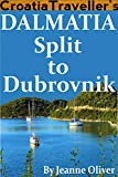 Croatia Traveller s Dalmatia: Split to Dubrovnik 2019