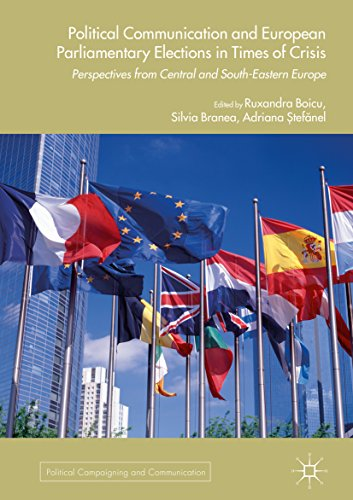 Political Communication and European Parliamentary Elections in Times of Crisis: Perspectives from Central and South-Eastern Europe (Political Campaigning and Communication) (Campaigns And Elections 2014 compare prices)