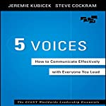 5 Voices: How to Communicate Effectively with Everyone You Lead | Jeremie Kubicek,Steve Cockram