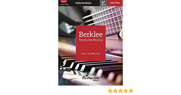 BERKLEE Teoria da Música: Paul Schmeling, Peter Dietrich, Álvaro Kapaz: 9788568530016: Amazon.com: Books