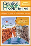 Creative Capacity Development: Learning to Adapt in Development Practice, Jenny Pearson, 156549329X