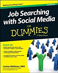 Job Searching with Social Media For Dummies 2nd edition by Joshua Waldman (2013) Paperback
