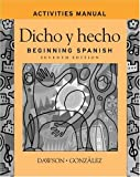 7TH EDITION Dicho y Hecho, Activities Manual: Beginning Spanish by Laila M. Dawson (Author), et al. (Paperback)(Dicho y hecho Activities Manual)