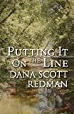 Putting It on the Line, Dana Scott Redman, 1462688764