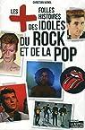 Les plus folles histoires des idoles du rock et de la pop par Vignol