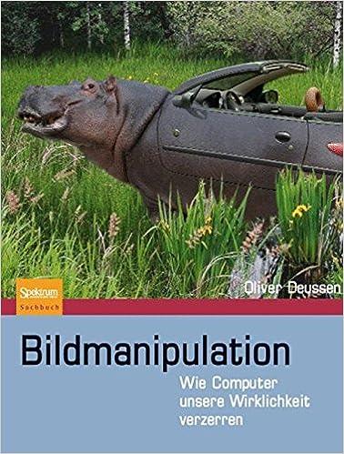 Bildmanipulation: Wie Computer unsere Wirklichkeit verzerren