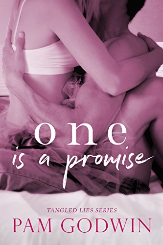 One is a Promise (Tangled Lies Book 1) by [Godwin, Pam]