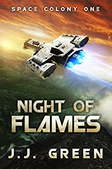 Night of Flames: Prequel to Space Colony One by [Green, J.J.]