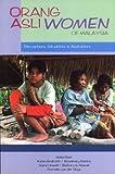 img - for Orang Asli Women of Malaysia: Perceptions, Situations & Aspirations book / textbook / text book