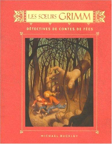 Les Soeurs Grimm (Tome 1) : Détectives de contes de fées