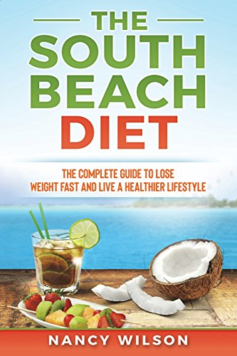 (The South Beach Diet: The Complete Guide to Lose Weight Fast and Live a Healthier Lifestyle)