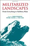 Militarized Landscapes : From Gettysburg to Salisbury Plain, Cole, Tim, 1441117024