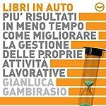Più risultati in meno tempo | Gianluca Gambirasio