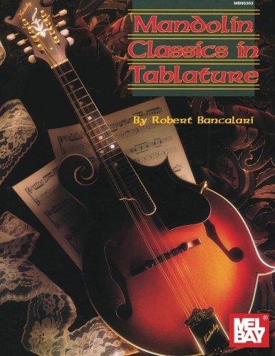 Mandolin Classics in Tablature (Mel Bay Presents) Paperback – 9 Feb 2016 Robert Bancalari Mel Bay Publications Inc. 0786601973