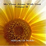 My Time Alone with God, Volume II | Alfredo D Noble