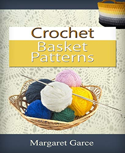 Pattern Basket Crochet (Crochet Basket Patterns)